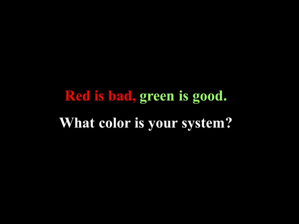 What color is your system