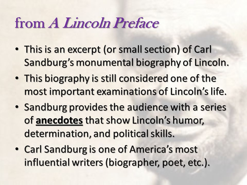 from A Lincoln Preface This is an excerpt (or small section) of Carl Sandburg's monumental biography of Lincoln.