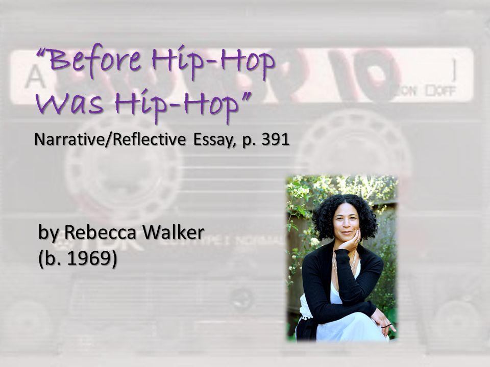 Before Hip-Hop Was Hip-Hop Narrative/Reflective Essay, p. 391
