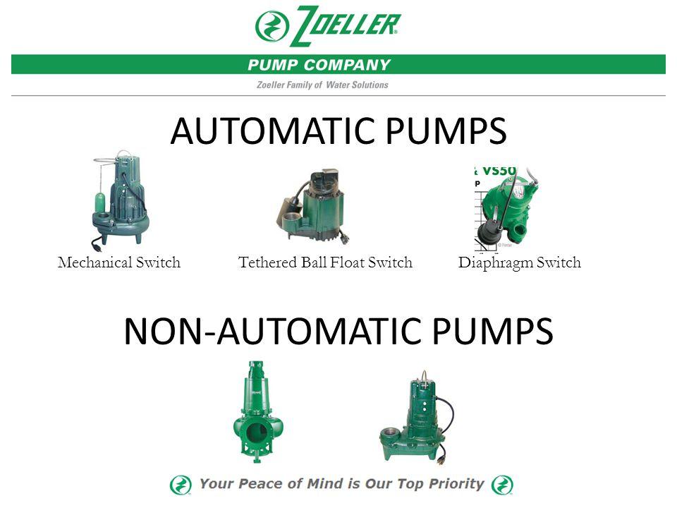 AUTOMATIC PUMPS NON-AUTOMATIC PUMPS Mechanical Switch