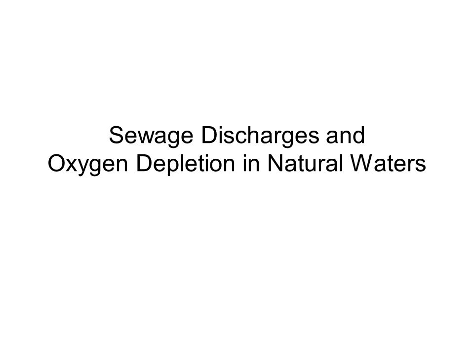 Sewage Discharges and Oxygen Depletion in Natural Waters