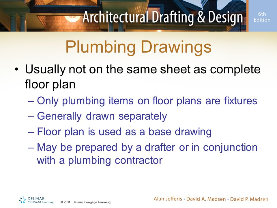 Plumbing Drawings Usually not on the same sheet as complete floor plan