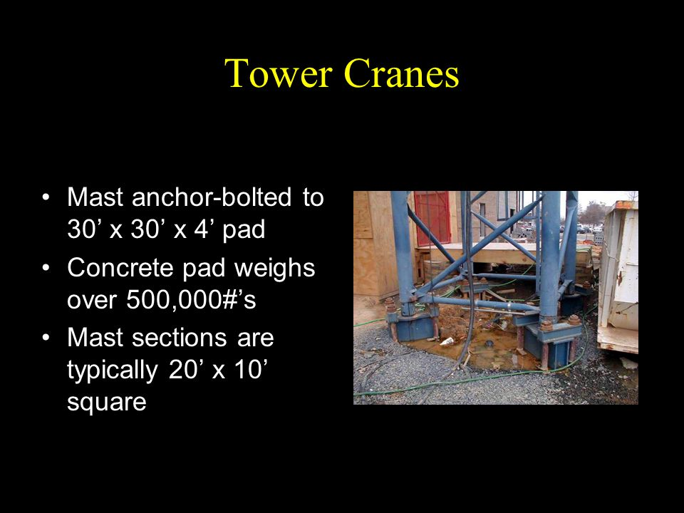 Tower Cranes Mast anchor-bolted to 30' x 30' x 4' pad