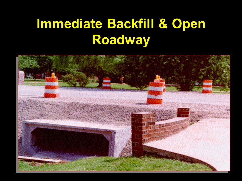 Immediate Backfill & Open Roadway