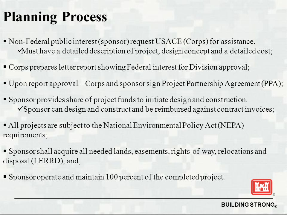 Planning Process Non-Federal public interest (sponsor) request USACE (Corps) for assistance.