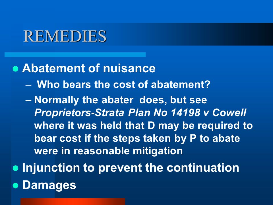 REMEDIES Abatement of nuisance Injunction to prevent the continuation