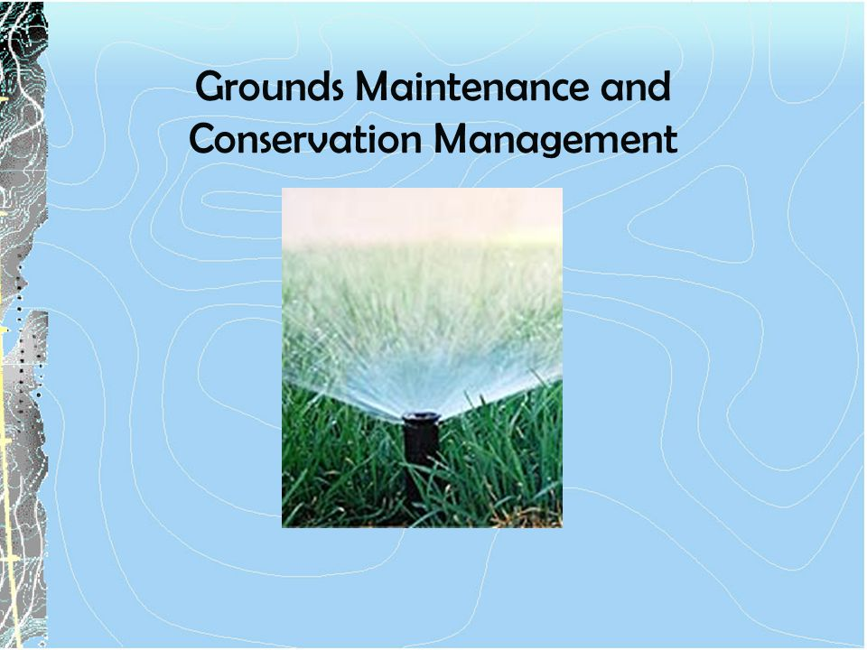 Grounds Maintenance and Conservation Management
