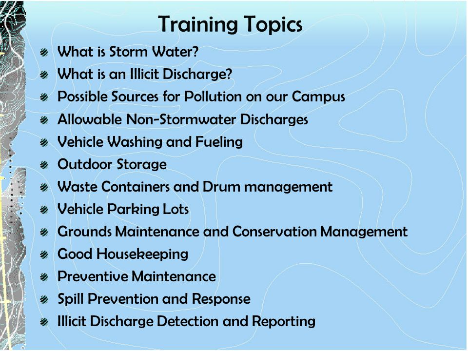 Training Topics What is Storm Water What is an Illicit Discharge