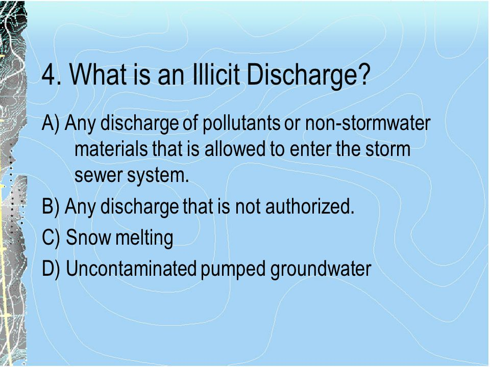 4. What is an Illicit Discharge