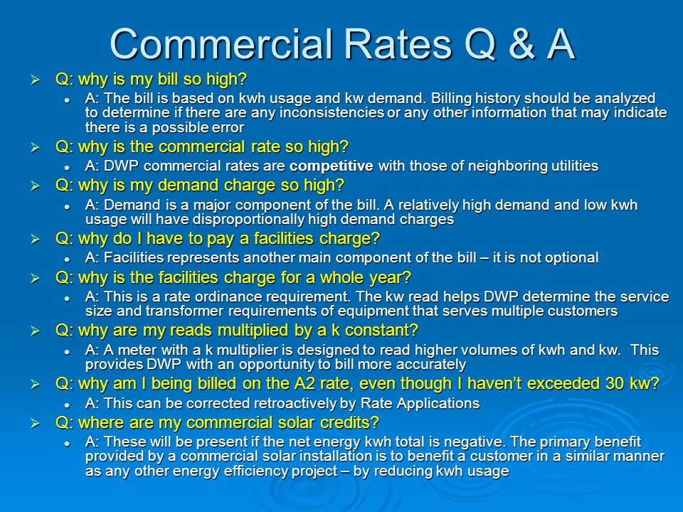 Commercial Rates Q & A Q: why is my bill so high