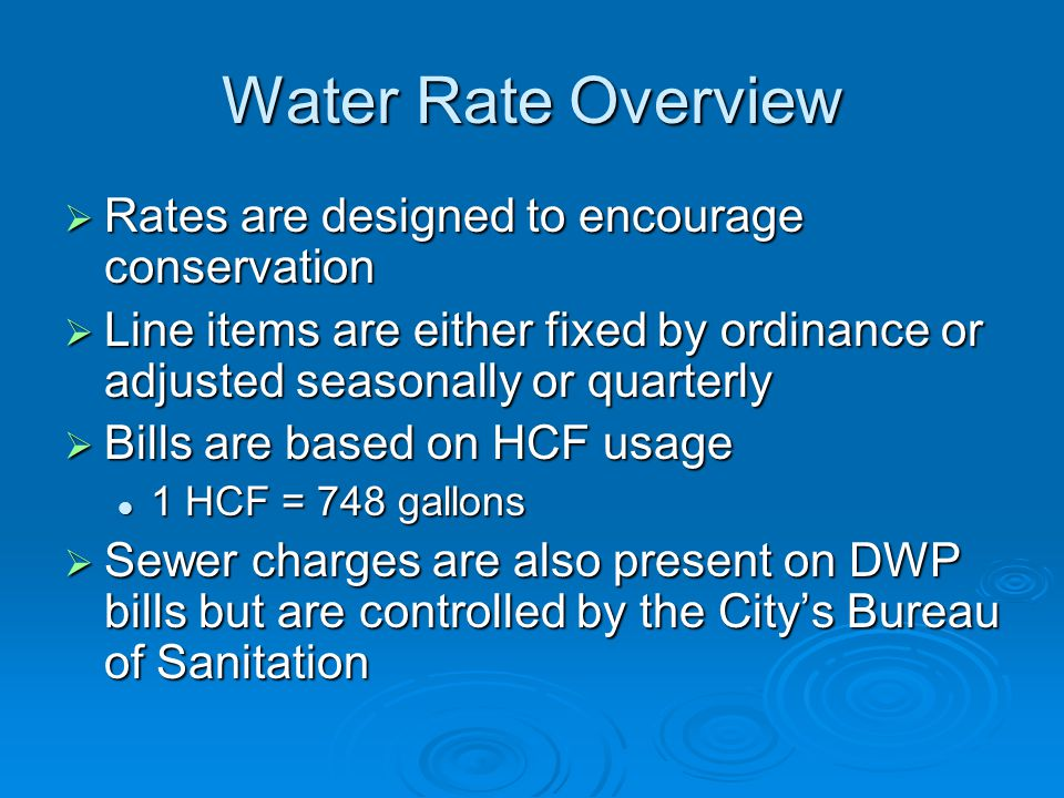 Water Rate Overview Rates are designed to encourage conservation