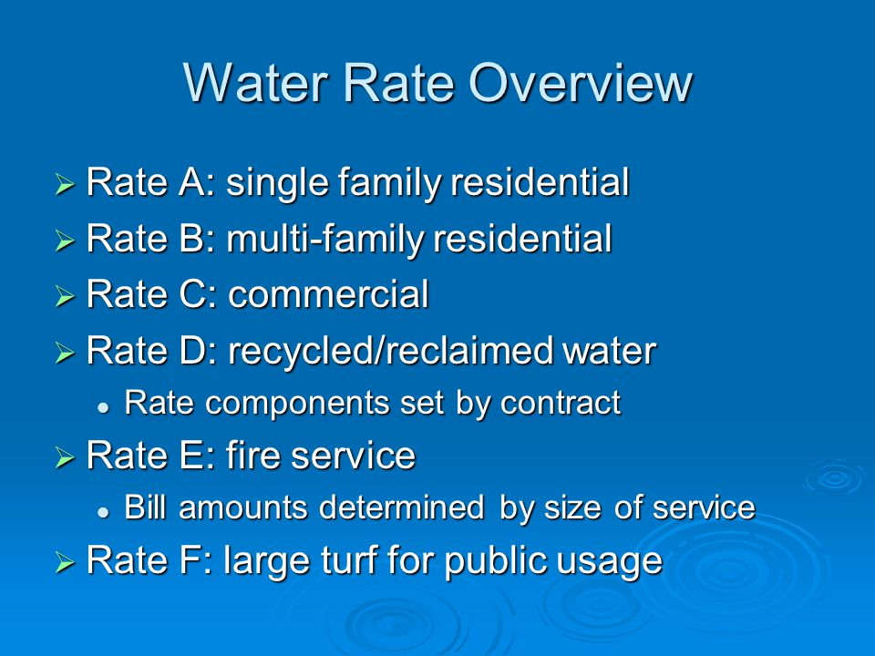 Water Rate Overview Rate A: single family residential
