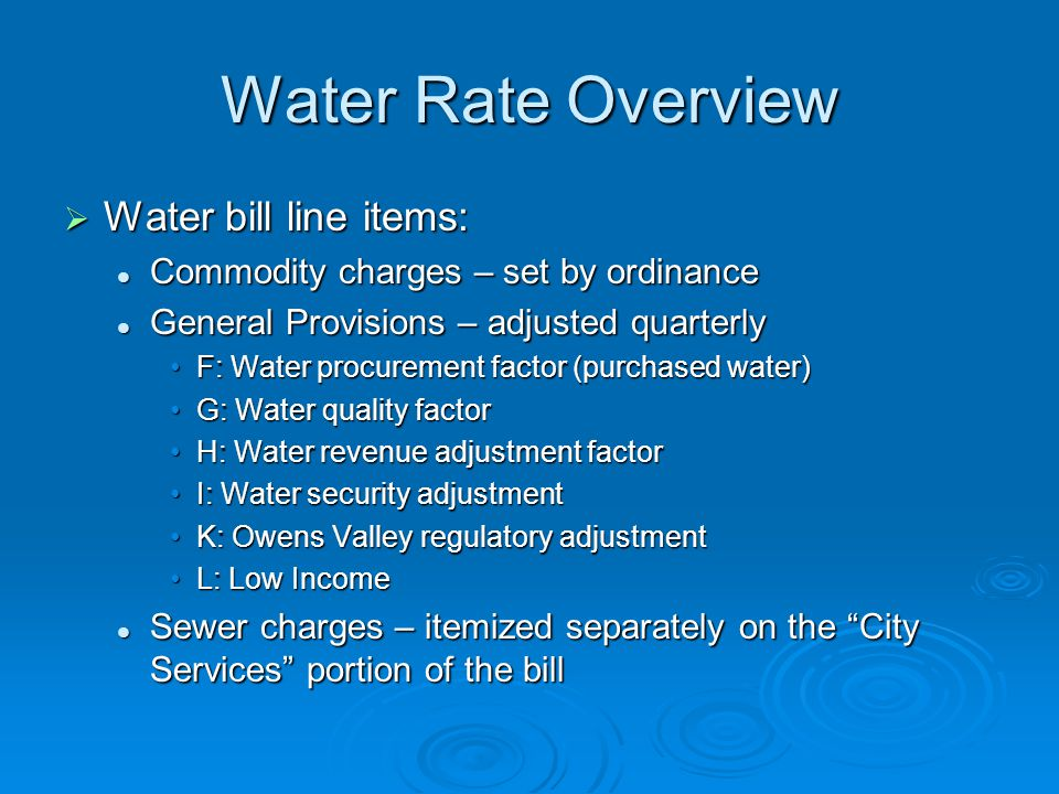 Water Rate Overview Water bill line items: