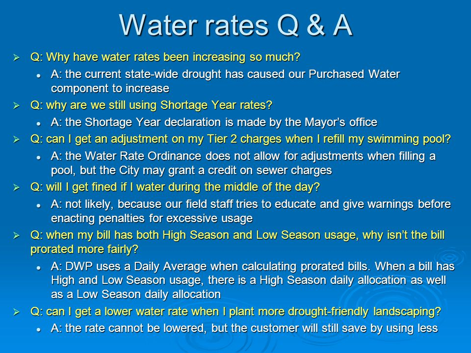Water rates Q & A Q: Why have water rates been increasing so much