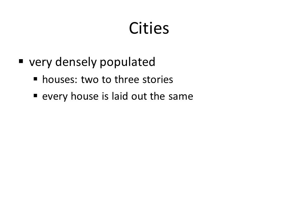 Cities very densely populated houses: two to three stories