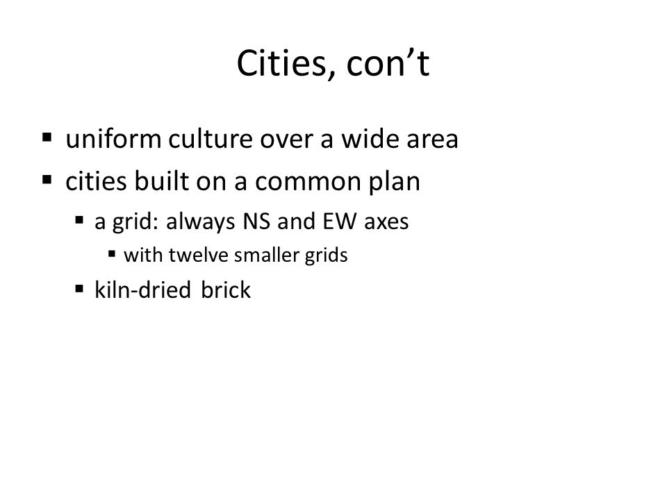 Cities, con't uniform culture over a wide area