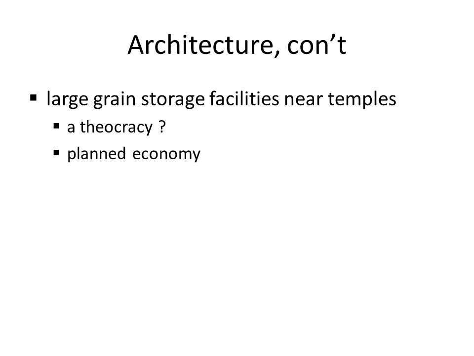 Architecture, con't large grain storage facilities near temples