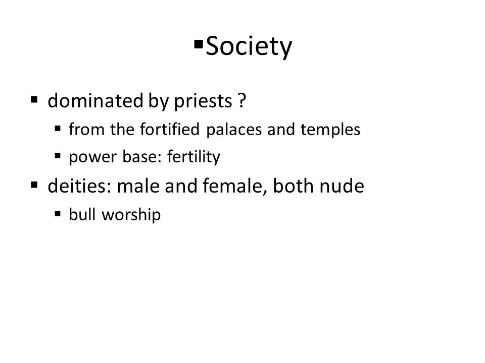 Society dominated by priests deities: male and female, both nude