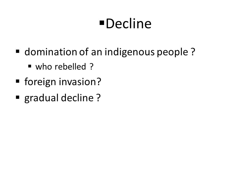 Decline domination of an indigenous people foreign invasion