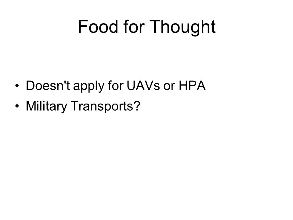 Food for Thought Doesn t apply for UAVs or HPA Military Transports