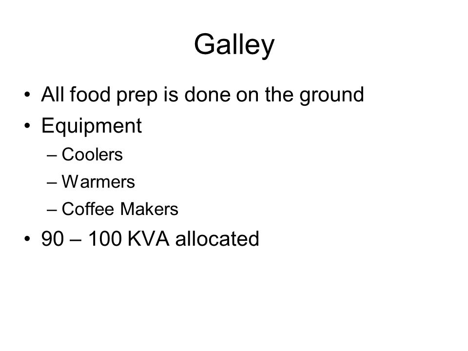 Galley All food prep is done on the ground Equipment