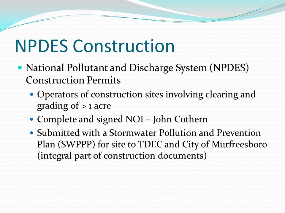 NPDES Construction National Pollutant and Discharge System (NPDES) Construction Permits.