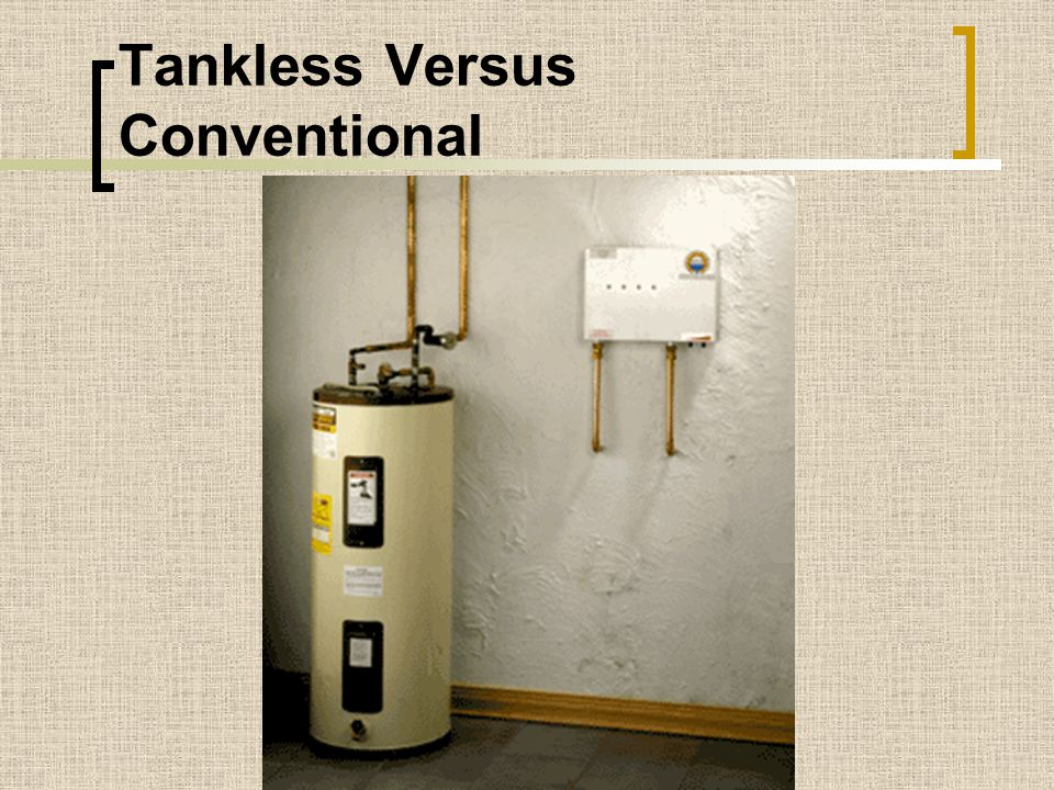 Tankless Versus Conventional