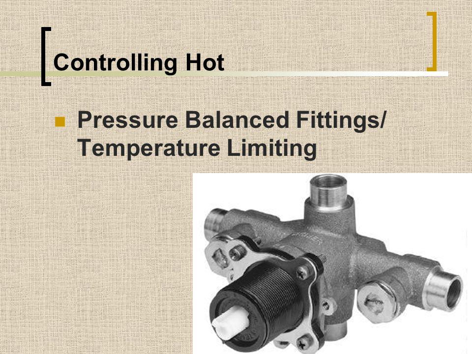 Pressure Balanced Fittings/ Temperature Limiting