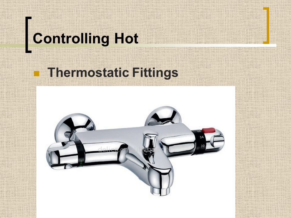 Controlling Hot Thermostatic Fittings