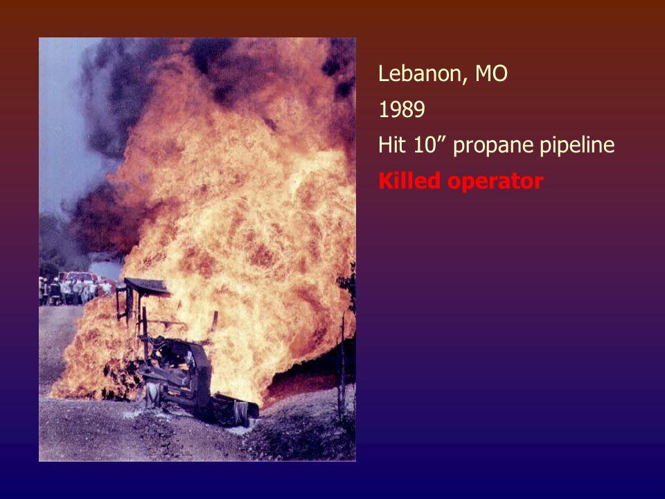 Lebanon, MO 1989 Hit 10 propane pipeline Killed operator