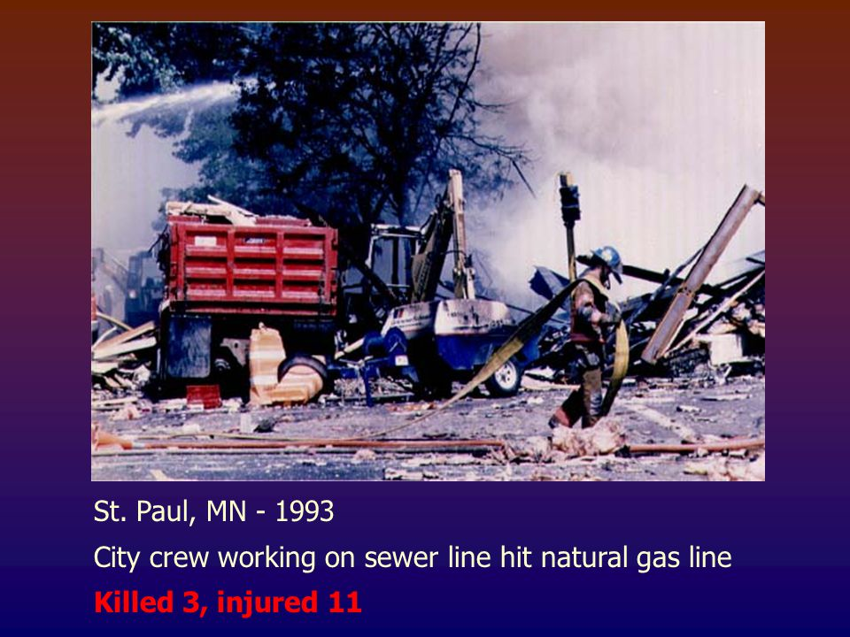 St. Paul, MN - 1993 City crew working on sewer line hit natural gas line Killed 3, injured 11