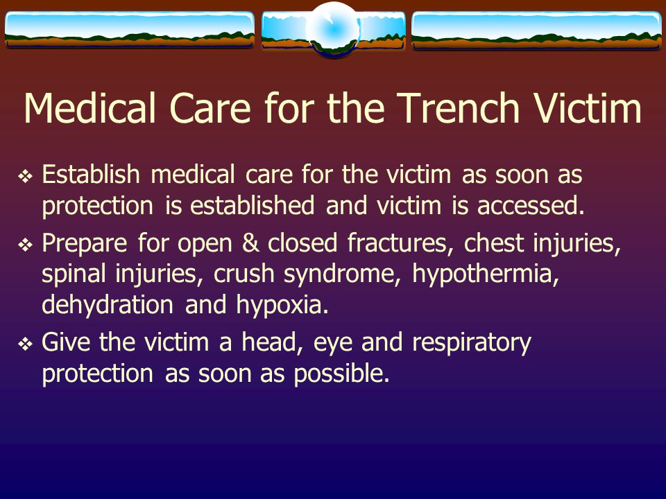 Medical Care for the Trench Victim