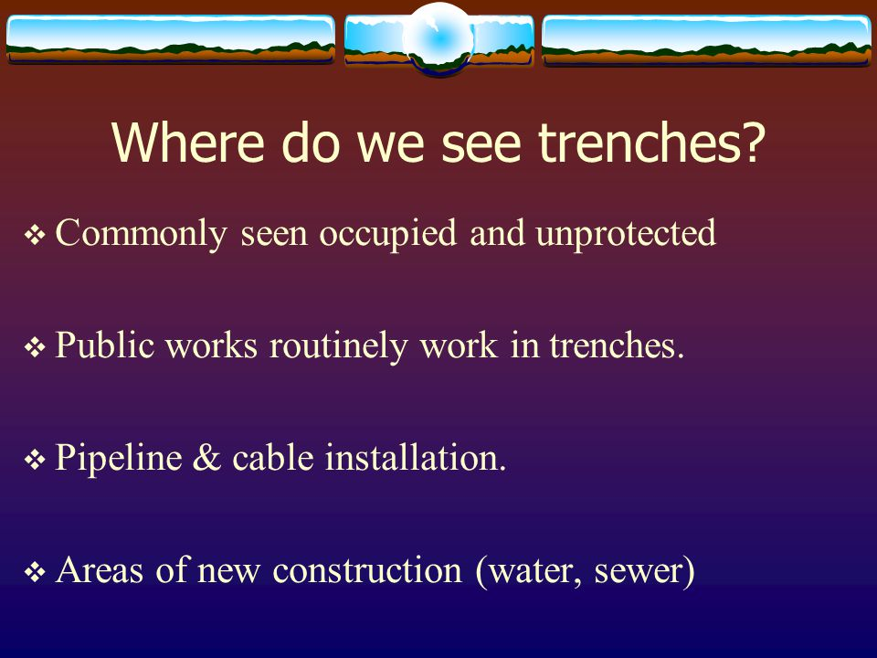 Where do we see trenches