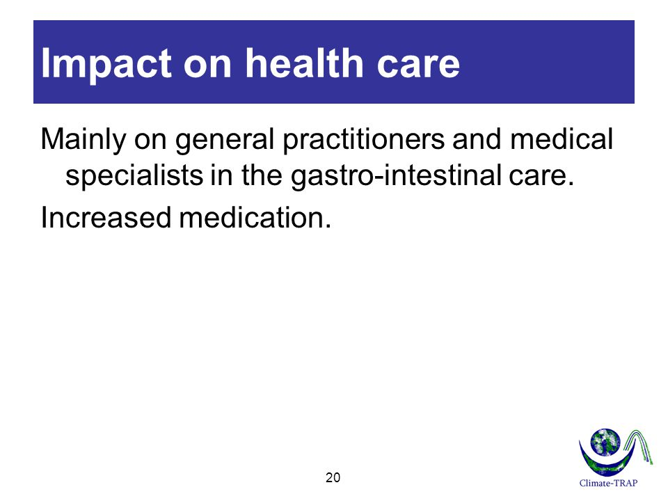 Impact on health care Mainly on general practitioners and medical specialists in the gastro-intestinal care.