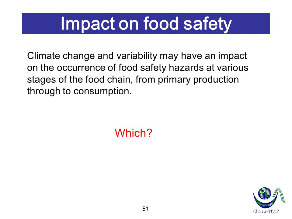 Impact on food safety Impacts on food safety