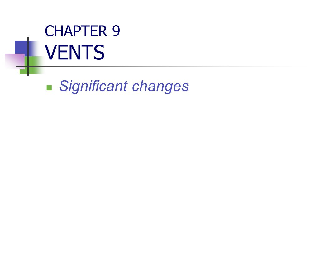 CHAPTER 9 VENTS Significant changes CHAPTER 9 VENTS