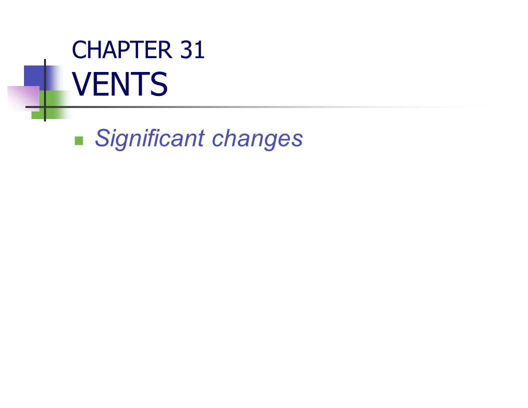 CHAPTER 31 VENTS Significant changes CHAPTER 31 VENTS