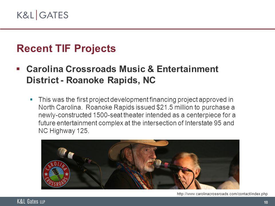 Recent TIF Projects Carolina Crossroads Music & Entertainment District - Roanoke Rapids, NC.