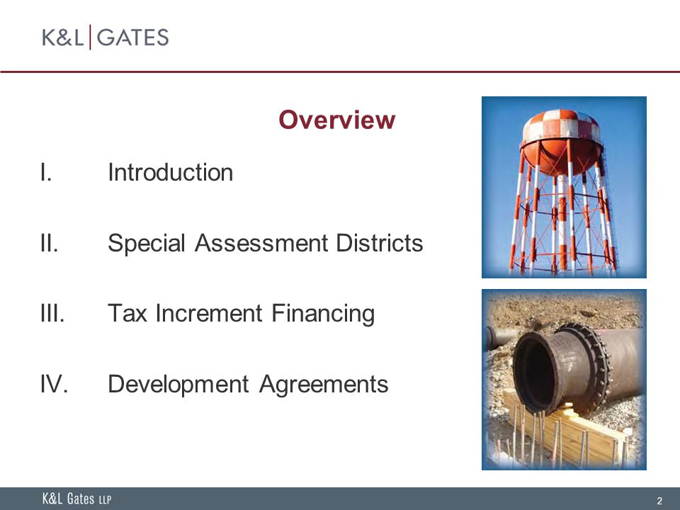 Overview I. Introduction II. Special Assessment Districts