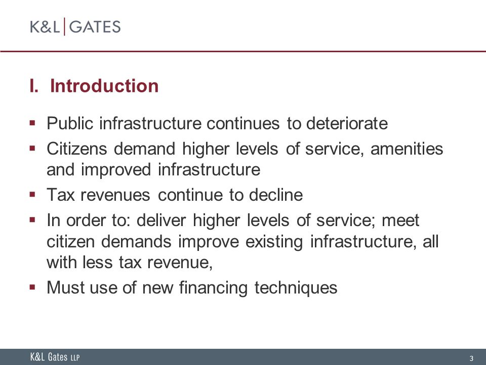 I. Introduction Public infrastructure continues to deteriorate
