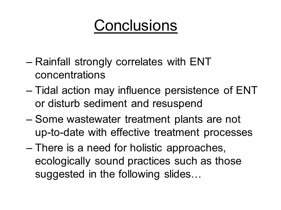 Conclusions Rainfall strongly correlates with ENT concentrations