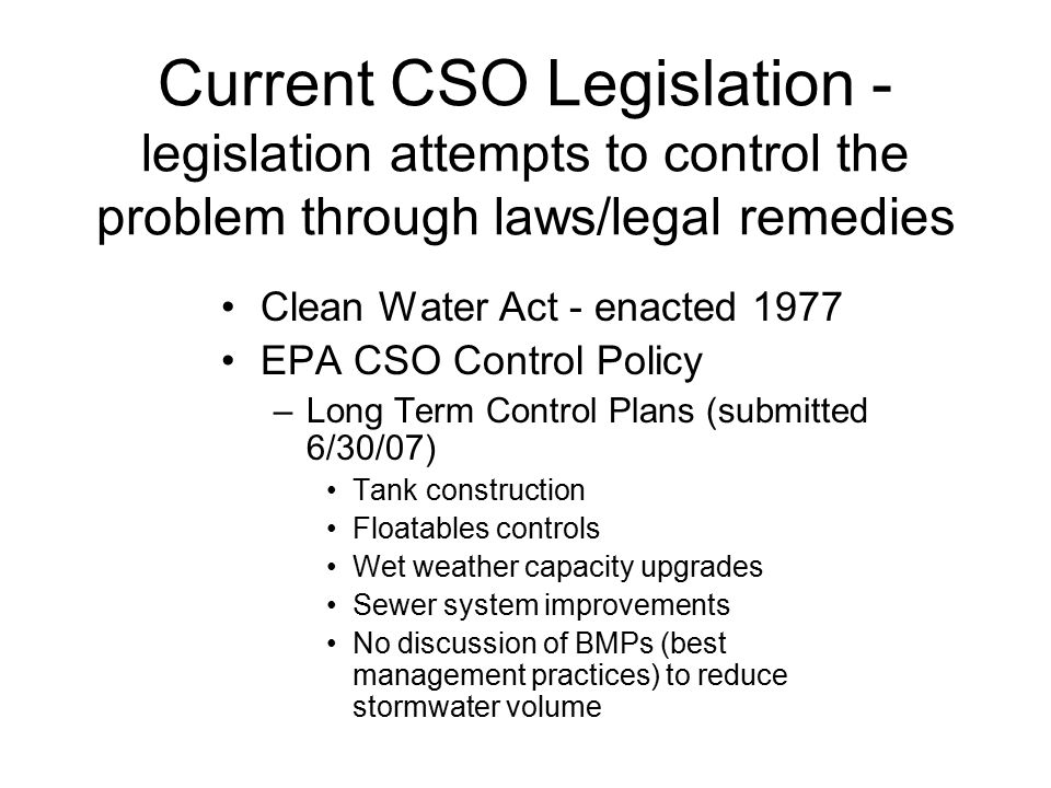 Current CSO Legislation - legislation attempts to control the problem through laws/legal remedies