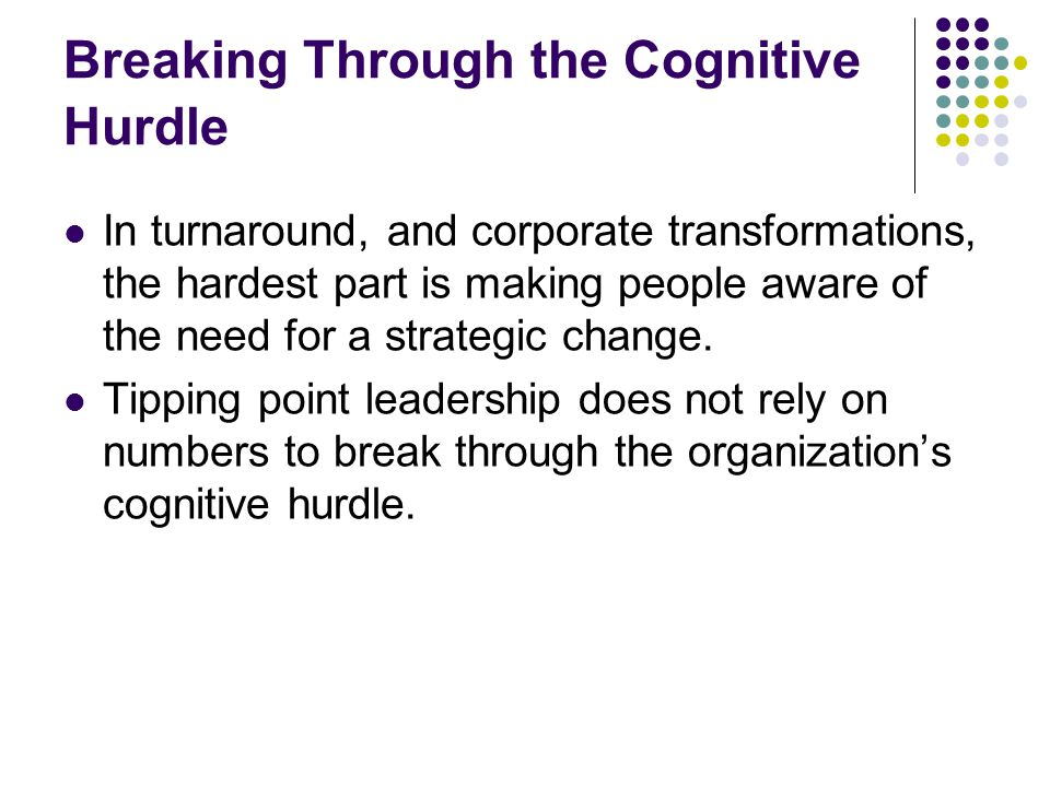 Breaking Through the Cognitive Hurdle