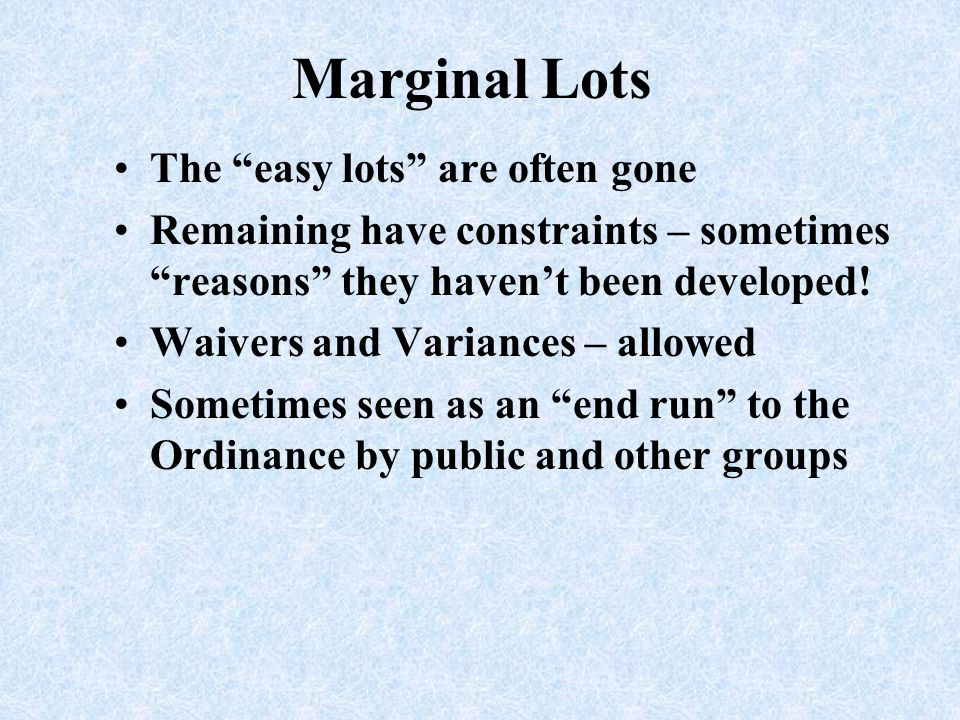 Marginal Lots The easy lots are often gone
