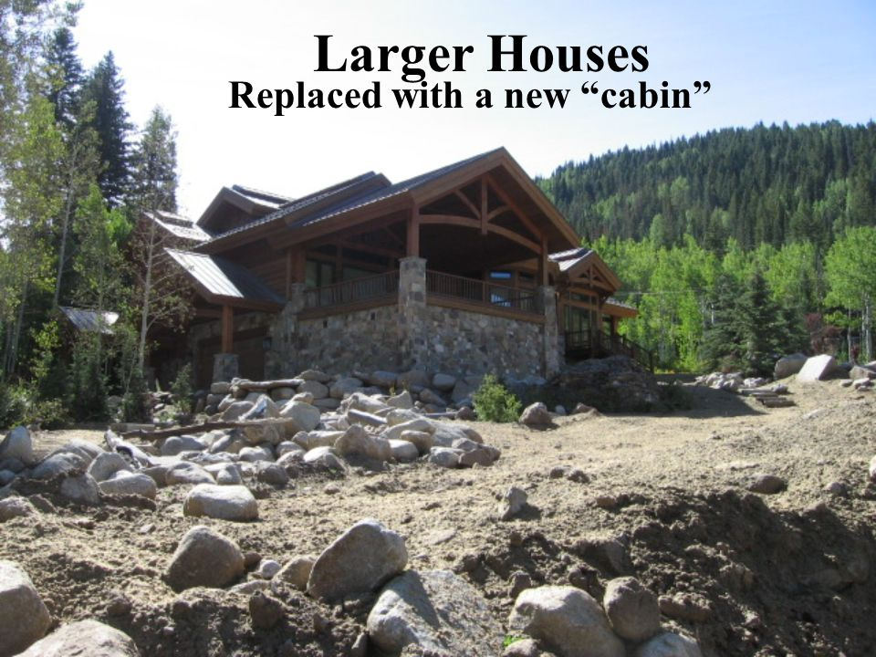 Larger Houses Replaced with a new cabin