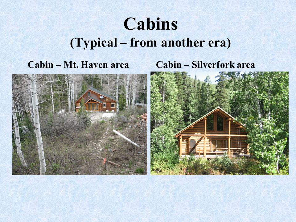 Cabins (Typical – from another era)