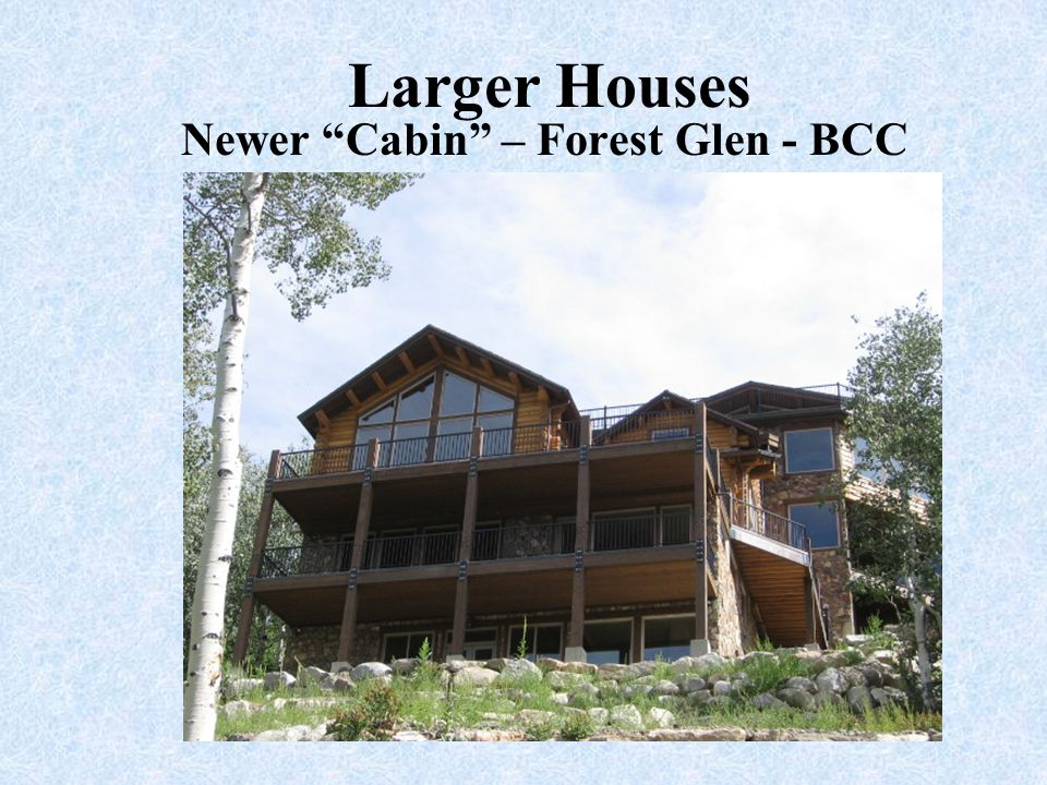 Newer Cabin – Forest Glen - BCC