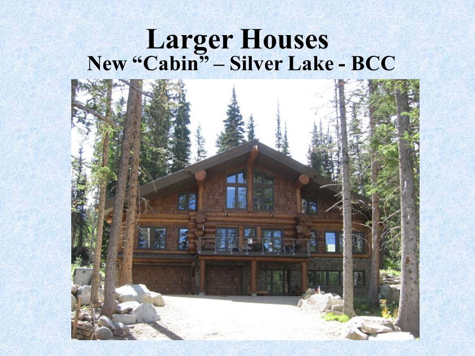 New Cabin – Silver Lake - BCC
