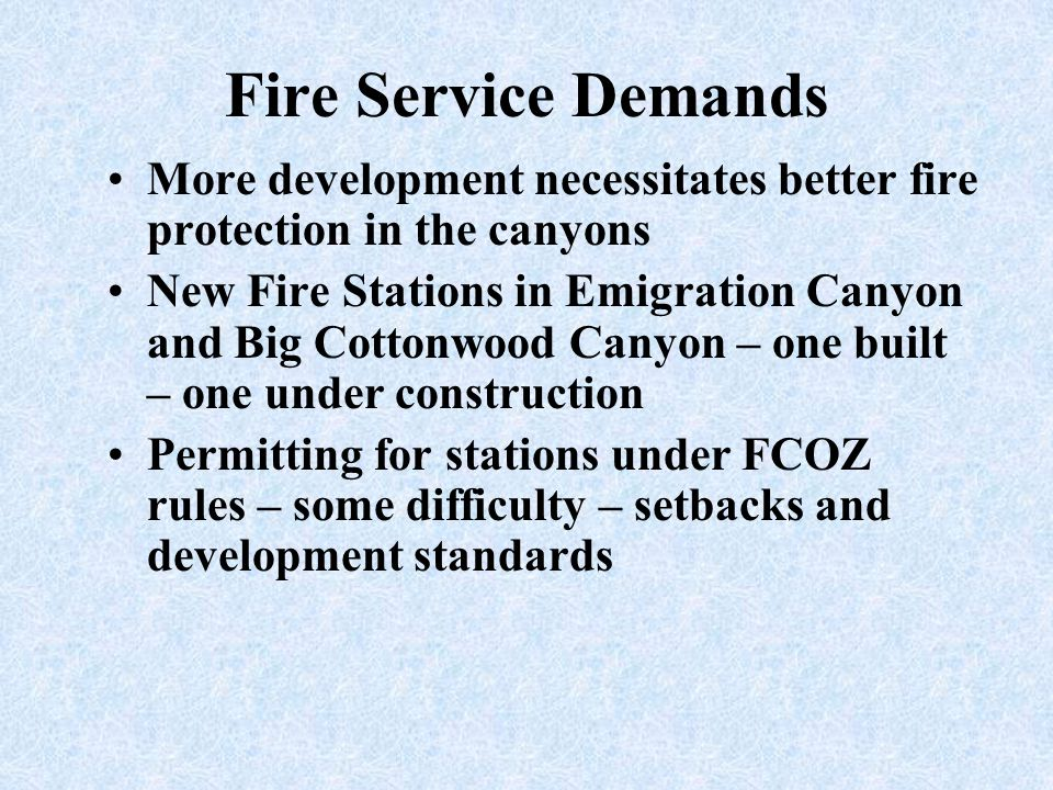 Fire Service Demands More development necessitates better fire protection in the canyons.