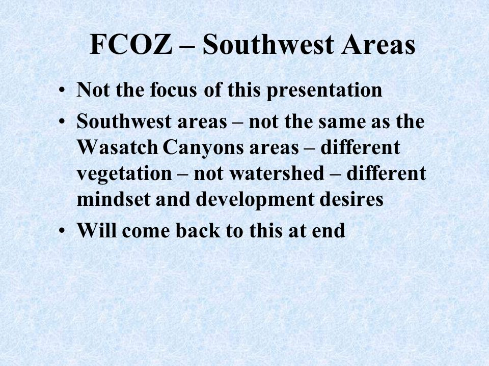 FCOZ – Southwest Areas Not the focus of this presentation